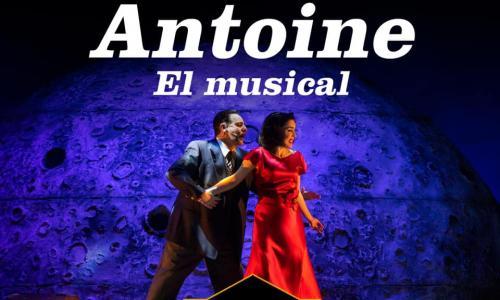 Antoine. El Musical
